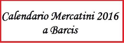 Il fondin a barcis pn 2016 friuli venezia giulia for Calendario mercatini antiquariato