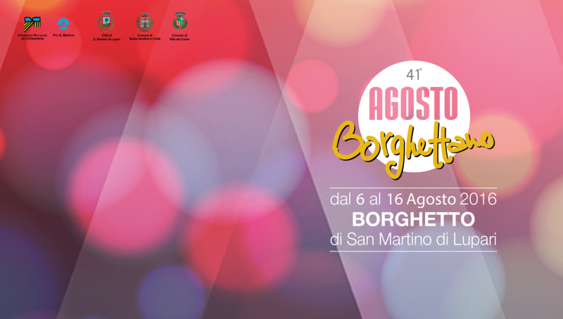 Eventi vari agosto borghettano 06 08 2016 16 08 2016 for Arte arredo san martino di lupari