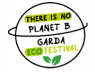 There Is No Planet B Garda, Eco Festival Di Tutto Di Più - 1^ Edizione - Manerba Del Garda (BS)
