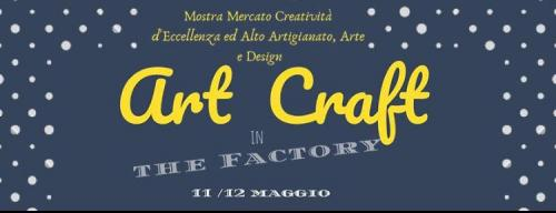 Mostra Mercato Art Craft In The Factory A Ferrara - Ferrara